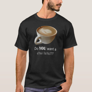 CHAI LATTS T-Shirt