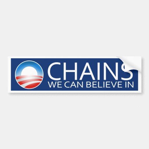 Chains We Can Believe In - Obama Bumper Sticker