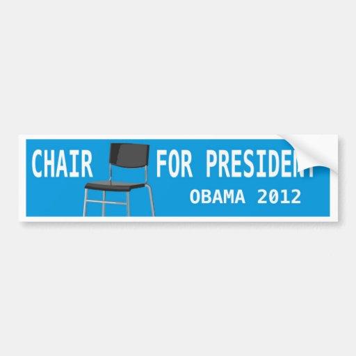 CHAIR FOR PRESIDENT - OBAMA 2012 BUMPER STICKER