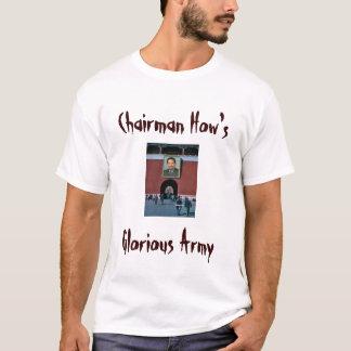 chairman howard, Chairman How's, Glorious Army T-Shirt