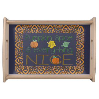Chalk Board Pumpkin Spice Is Everything Nice Food Trays