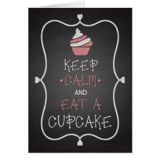 Chalk Keep Calm and Eat a Cupcake Birthday Card
