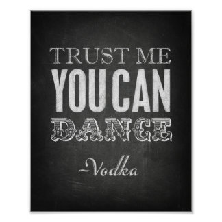 Chalk Style TRUST ME YOU CAN DANCE -Vodka Print