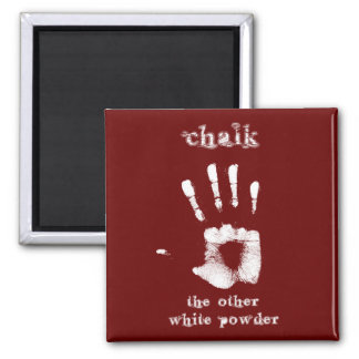 Chalk - The Other White Powder Square Magnet