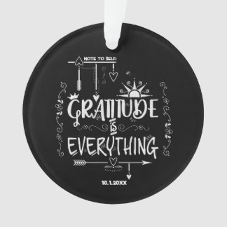 Chalkboard Gratitude is Everything Note to Self Ornament