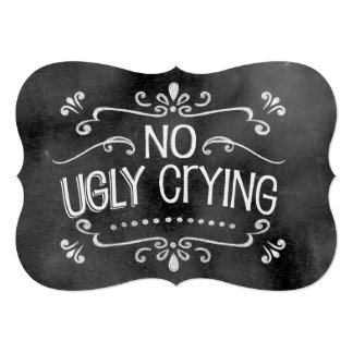Chalkboard Wedding Sign: No Ugly Crying Card