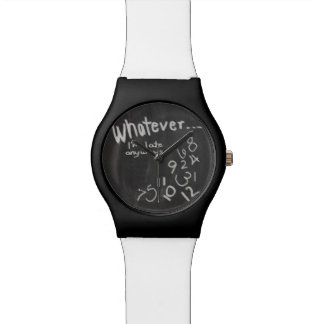 Chalkboard What Ever Late Person's  Watch