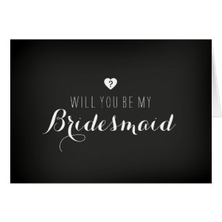 Chalkboard Will You Be My Bridesmaid Card