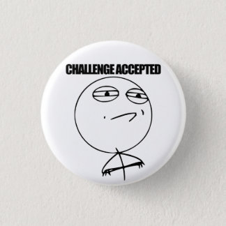 Challenge Accepted 3 Cm Round Badge
