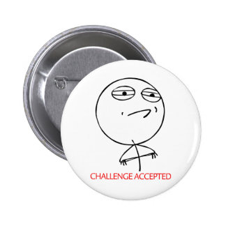 CHALLENGE ACCEPTED PINS