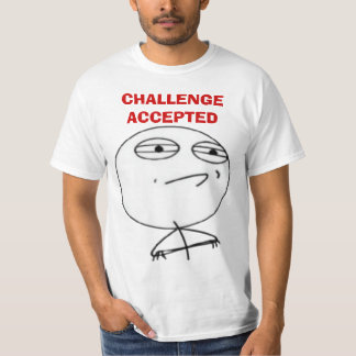 Challenge Accepted Internet meme face T-shirts
