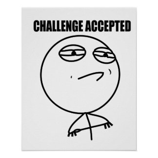 Challenge accepted poster