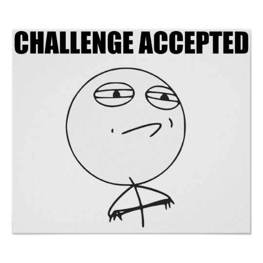 Challenge Accepted Rage Face Comic Meme Poster