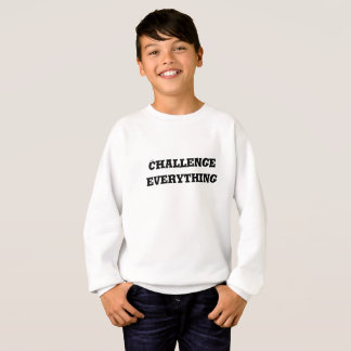 Challenge Everything Text Sweatshirt