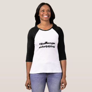 Challenge Everything Text T-Shirt