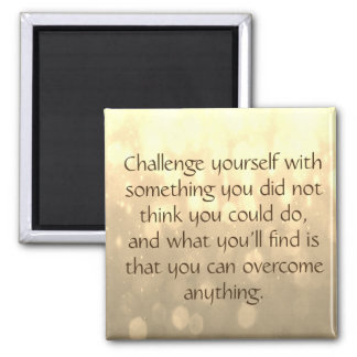Challenge Yourself Square Magnet