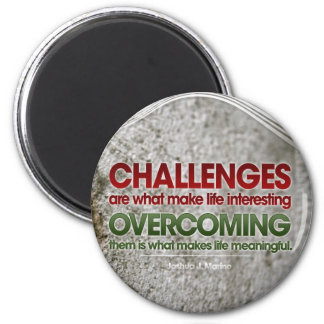 Challenges Inspirational Magnet