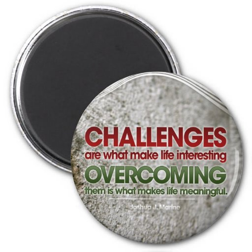 Challenges Inspirational Magnet