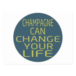 Champagne Can Change Your Life Post Cards