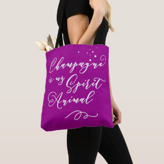 Champagne Is My Spirit Animal. Funny, Nerdy Saying Tote Bag