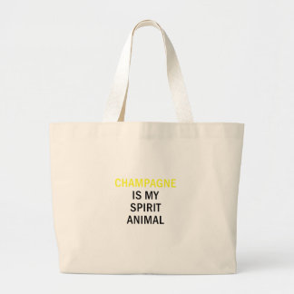 Champagne is my Spirit Animal Large Tote Bag