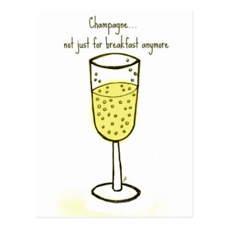 Champagne...not just for breakfast anymore postcard