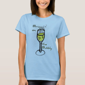 champagne sketch Bring on the Bubbly T-Shirt