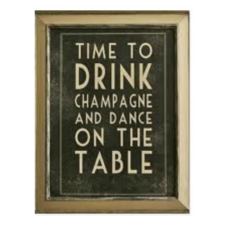 """CHAMPAGNE: """"TIME TO EAT, DRINK, DANCE"""" POSTCARD"""