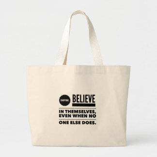 Champions Believe In Themselves, Even When No One Large Tote Bag