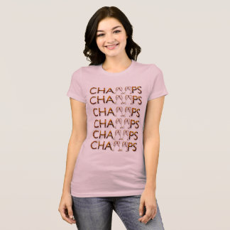 CHAMPS are for CHAMPS T-Shirt