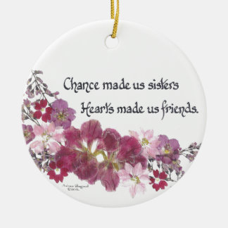Chance Made Us Sisters Gifts Ceramic Ornament