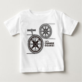 CHANGE GEARS! BABY T-Shirt