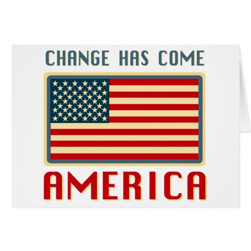 Change Has Come to America Obama Card