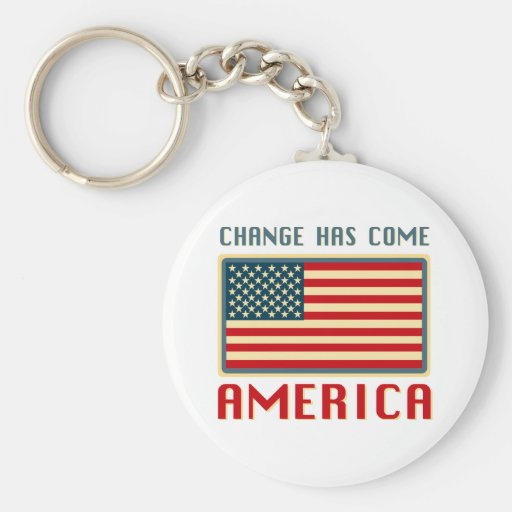 Change Has Come to America Obama Key Chains
