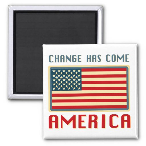 Change Has Come to America Obama Fridge Magnets