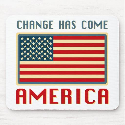 Change Has Come to America Obama Mouse Mats