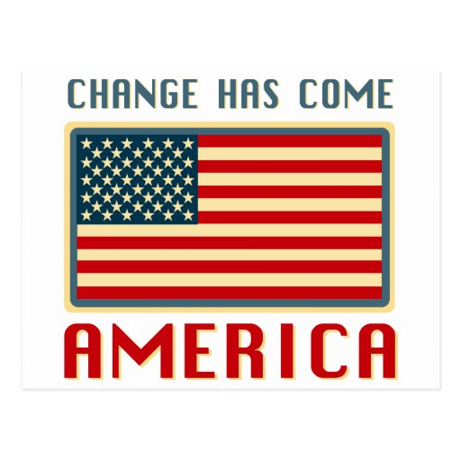 Change Has Come to America Obama Post Card