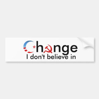 Change I don't believe in Bumper Sticker