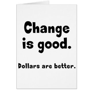 Change is Good Card