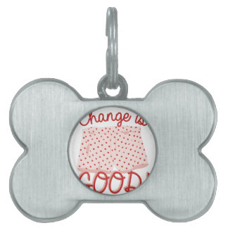 Change Is Good! Pet ID Tag
