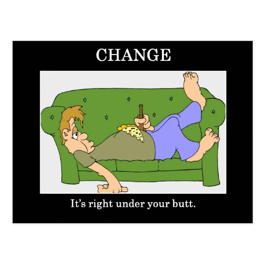 change-its-right-under-your-butt postcard