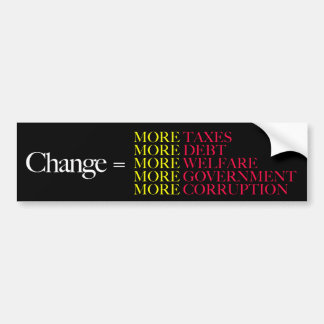 Change = More Taxes More Debt Bumper Sticker