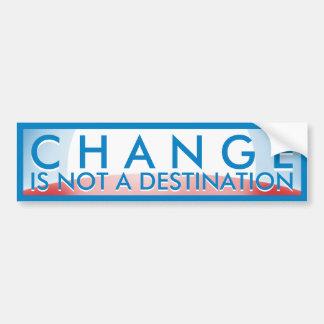 Change Not a Destination Car Bumper Sticker
