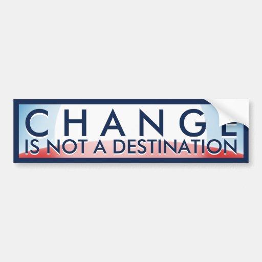 Change Not a Destination Bumper Stickers
