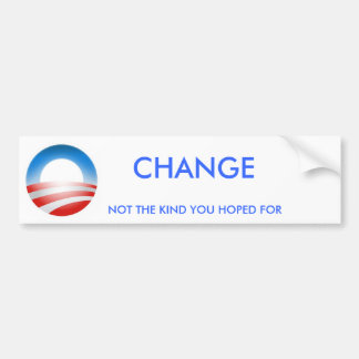 CHANGE, not the kind you hoped for. Bumper Sticker
