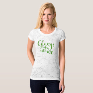 change starts with me t-shirt