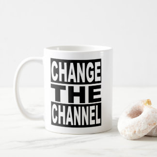 Change the Channel Coffee Mug