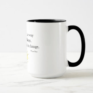 Change the way you look at things - Wayne Dyer Mug