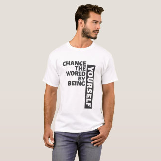 Change the world by being yourself Men's/Women's T-Shirt