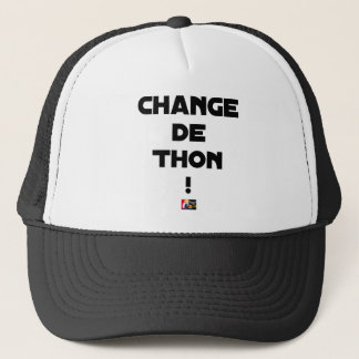 CHANGE TUNA! - Word games - François City Trucker Hat